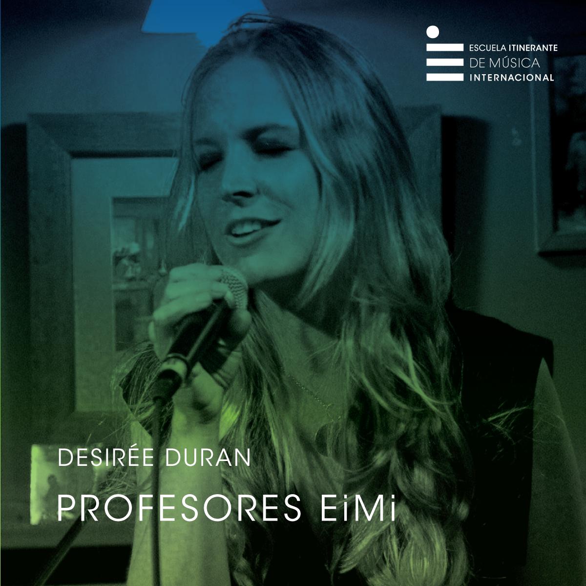 DESIRÉE Duran Prpfesora de canto Escuela Itinerante de Música Internacional