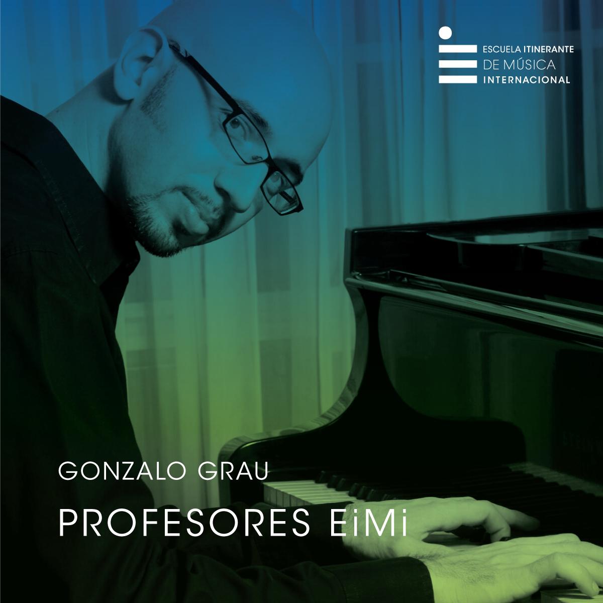 Gonzálo Grau Profesor de Piano y composición Escuela Itinerante de Música Internacional
