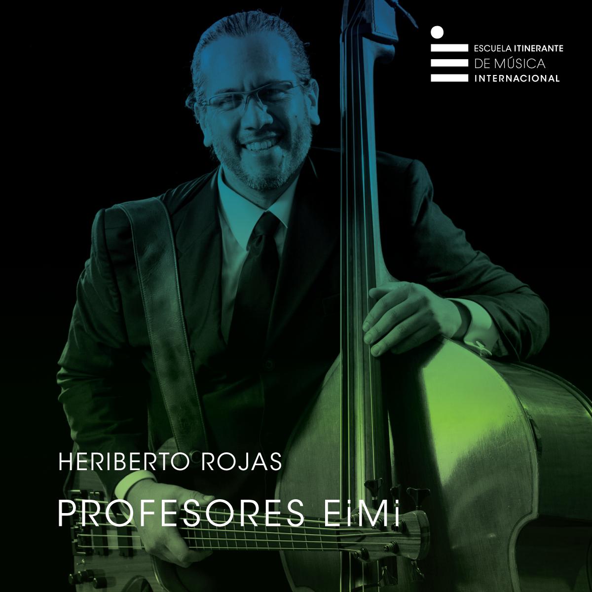 Heriberto Rojas Profesor de Bajo y Contrabajo de la Escuela Itinerante de Música Internacional