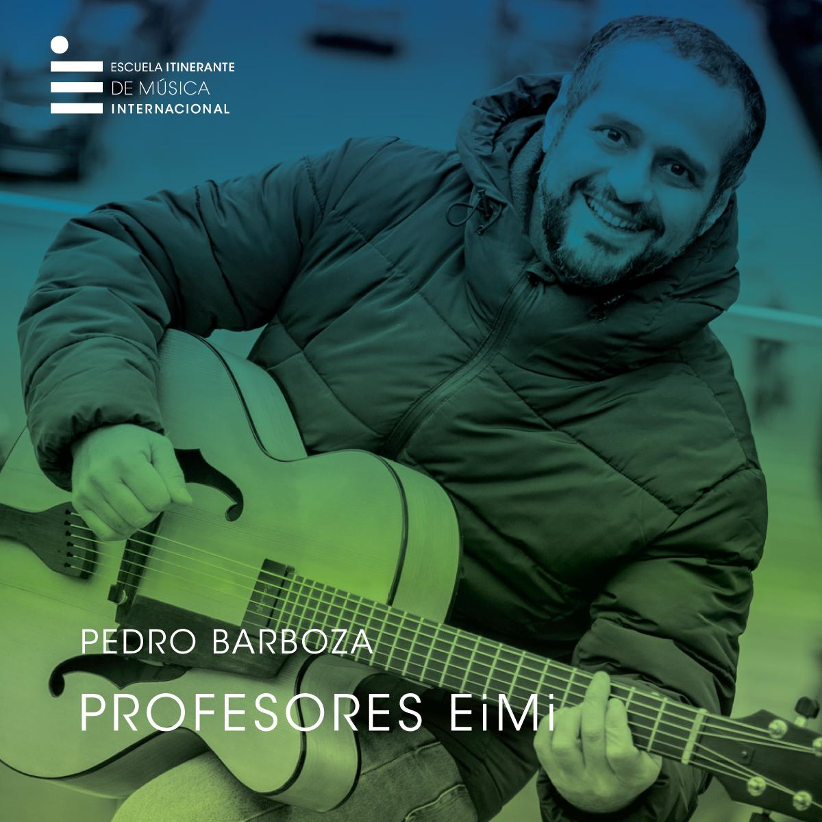 Pedro Barboza Director y Profesor de Guitarra y Armonía de la Escuela Itinerante de Música Internacional